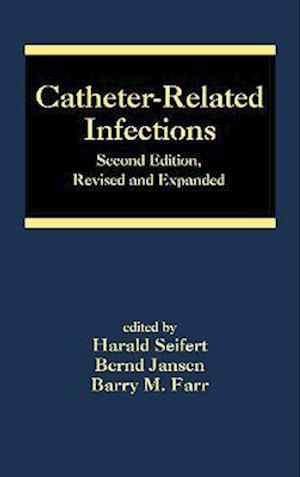 Catheter-Related Infections, Second Edition