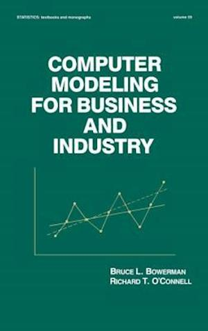 Computer Modeling for Business and Industry
