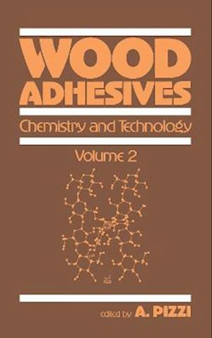 Wood Adhesives: Chemistry and Technology---Volume 2