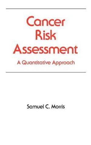 Cancer Risk Assessment: A Quantitative Approach