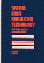 Spatial Light Modulator Technology (Mechanical Engineering Marcel Dekker Hardcover, nr. 47)
