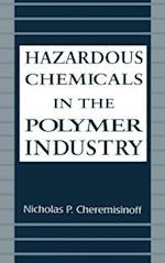 Hazardous Chemicals in the Polymer Industry (Environmental Science & Pollution, nr. 14)