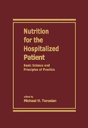 Nutrition for the Hospitalized Patient: Basic Science and Principles of Practice
