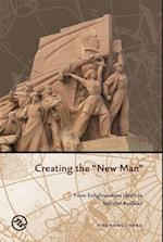 Creating the New Man (Perspectives on the Global Past)