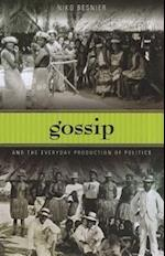 Gossip and the Everyday Production of Politics