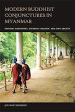 Modern Buddhist Conjunctures in Myanmar