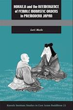 Hokkeji and the Reemergence of Female Monastic Orders in Premodern Japan (STUDIES IN EAST ASIAN BUDDHISM, nr. 23)