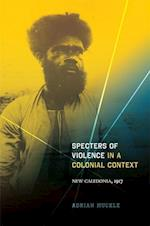 Specters of Violence in a Colonial Context