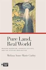 Pure Land, Real World (Pure Land Buddhist Studies)