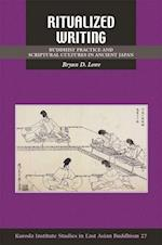 Ritualized Writing (STUDIES IN EAST ASIAN BUDDHISM)