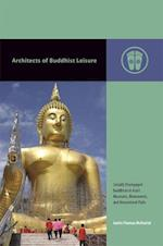 Architects of Buddhist Leisure (Contemporary Buddhism)