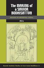 The Making of a Savior Bodhisattva (STUDIES IN EAST ASIAN BUDDHISM)
