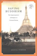 Saving Buddhism (Southeast Asia Politics Meaning and Memory Paperback)