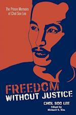 Freedom without Justice (Intersections - Asian and Pacific American Transcultural Studies)