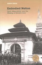 Embodied Nation (Southeast Asia: Politics, Meaning, and Memory)