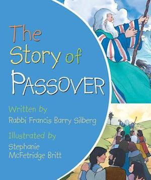 Bog, hardback The Story of Passover af Francis Barry, Rabbi Silberg