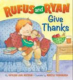 Rufus and Ryan Give Thanks af Kathleen Long Bostrom