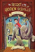 The Beginning (Secret of the Hidden Scrolls, nr. 1)