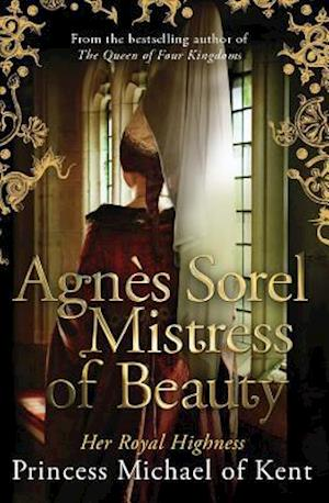 Bog, paperback Agnes Sorel Mistress of Beauty af Hrh Princess Michael Of Kent