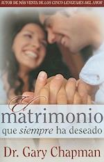 Matrimonio que siempre ha deseado / The Marriage You've Always Wanted
