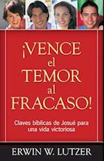 Vence El Temor Al Fracaso!