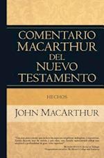 Hechos / Acts (Comentario MacArthur Del Nuevo Testamento/The MacArthur New Testament Commentary)