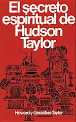 Secreto Espiritual de Hudson Taylor = Hudson Taylor's Spiritual Secret af Geraldine Taylor, Howard Taylor