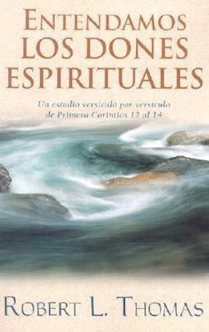 Entendamos Los Dones Espirituales