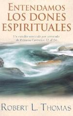Entendamos los Dones Espirituales af Robert L. Thomas