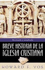 Breve Historia de la Iglesia Cristiana = An Introduction to Church History