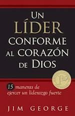 Un lider conforme al corazon de Dios /  A Leader After God's Own Heart