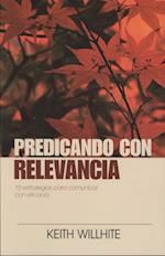 Predicando Con Relevancia af Dennis Willhite, Denise Willhite, Keith Willhite
