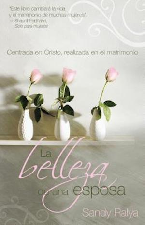 Bog, paperback La Belleza de Una Esposa af Sandy Ralya