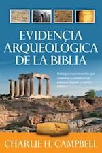 Evidencia arqueologica de la Biblia / Archaeological Evidence of the Bible af Charlie H. Campbell