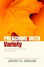 Preaching with Variety af Jeffrey D. Arthurs