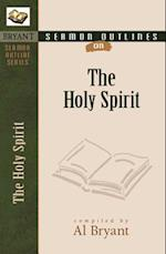 Sermon Outlines on the Holy Spirit (Bryant Sermon Outline)