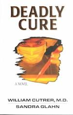 Deadly Cure af William Cutrer