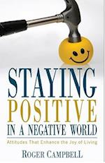 Staying Positive in a Negative World af Roger Campbell