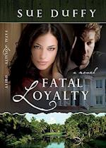 Fatal Loyalty af Sue Duffy