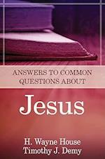 Answers to Common Questions about Jesus af Timothy J. Demy