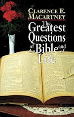 The Greatest Questions of the Bible and of Life