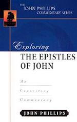 Exploring the Epistles of John (John Phillips Commentary)