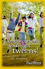 Congratulations, You've Got Tweens! af Paul Pettit