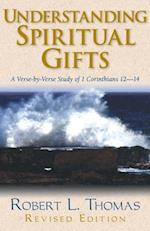 Understanding Spiritual Gifts af Robert L. Thomas