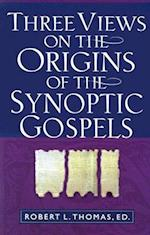 Three Views on the Origins of the Synoptic Gospels af Robert L. Thomas