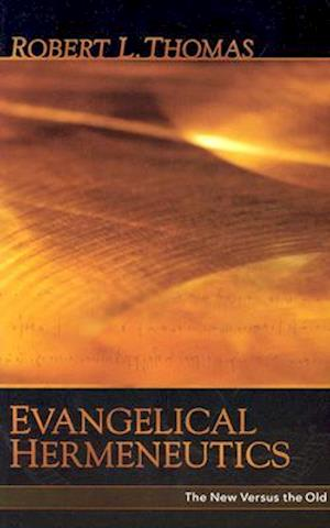 Bog, paperback Evangelical Hermeneutics af Robert L. Thomas