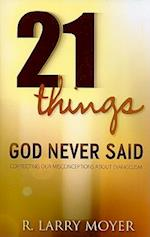 21 Things God Never Said af R. Larry Moyer