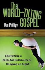 The World-Tilting Gospel af Dan Phillips