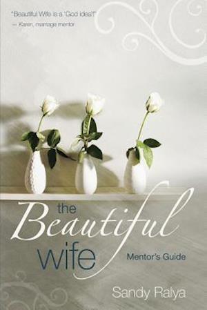 Bog, paperback The Beautiful Wife Mentor's Guide af Sandy Ralya