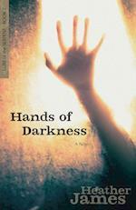 Hands of Darkness af Heather James